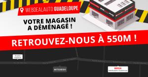 WebdealAuto Guadeloupe a déménagé !